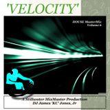 'VELOCITY' (House MasterMix Volume 6) - DJ James 'KC' Jones, Jr./A Stillwater MixMaster Production