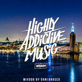 Highly Addictive Music™ MIX006 By Dani Brasco