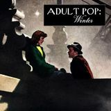 Adult Pop: Winter