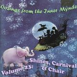 Oozings from the Inner Mynde - Volume 23: Shines, Carnival & Chair
