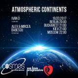 Ivan D, Alex & Mircea Babescu - Atmospheric Continents #002@ Cosmos Radio