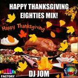 Happy Thanksgiving Eighties Mix!