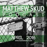 MATTHEW SKUD PODCAST - April 2016