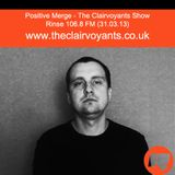 The Clairvoyants - Rinse FM show w/ Positive Merge