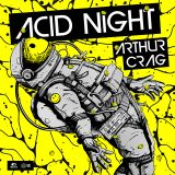 Arthur Crag - ACID NIGHT Promo Mix