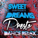 Eurythmics - Sweet Dreams (Presto Dance Remix)