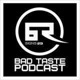 Bad Taste Podcast 013 - Signs