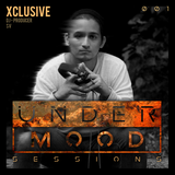 Xclusive @ UnderMood Sessions 001