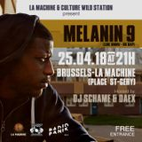 CULTUREWILDSTATION SHOW  25 04 2018 LIVE SESSIONS WITH SPECIAL GUEST MELANIN 9 @ LA MACHINE BRUSSELS