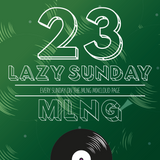 MLNG presents Lazy Sunday #23