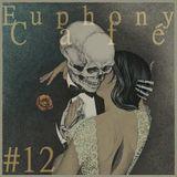 Euphony Café: #12