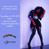 DJ Rome Show#45 with Asiahn Interview