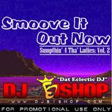 Smoove It Out Now (Sumpthin' 4 Tha' Ladies - Vol. 2)