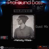 Thävee presents ProfoundBass EP 02 Guest Mix By - MelodyMiles