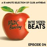 Mister Barclay presents Bite Sized Beats (Episode 04)