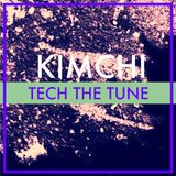 TECH THE TUNE PODCAST - KIMCHI - MIX OF MINE PRODUCTIONS 2014
