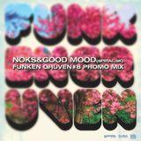 Noks&Good Mood - FUNKEN GRUVEN 8 PROMO MIX