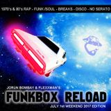 DJ JORUN BOMBAY & FLEXXMAN PRESENT : FUNKBOX RELOAD - JULY 1st WEEKEND EDITION 2017