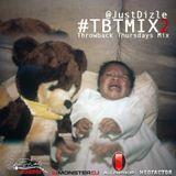@JustDizle - Throwback Thursdays Mix #2 #TBT #TBTMIX