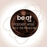 Be:at Clothing Podcast 010 by Eliot The French Kid