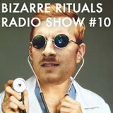 Bizarre Rituals Radio Show #10 - MARCH 2015