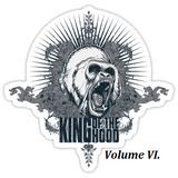 King Of The Hood Vol VI.