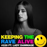 Keeping The Rave Alive Episode 228 featuring Lady Dammage