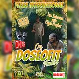 FLEXX INTERNATIONAL SOUND LIVE AUDIO RECORDING ON DOSEOFIT RADIO / ELIJAH PROPHET INTERVIEW
