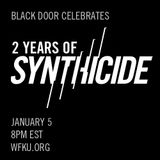 BLACK DOOR - January 5, 2015 - Celebrating 2 Years of SYNTHICIDE