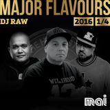 Major Flavours 2016 1/4 DJ Raw Mai FM