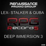 LEX- STALKER & QUBA -DEEP IMMERSION 3