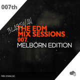 BLACKSWAN - THE EDM MIX SESSIONS 007 - MELBÖRN EDITION