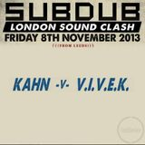 Kahn v VIVEK - Subdub Soundclash - 08/11/2013
