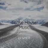 DJ White @ I love house music #2 ( 28.03.2018)