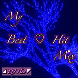 My Best Hit Mix ~Mix By, DJ Hee~