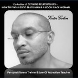 VICTOR GOBIN - CO-AUTHOR: DEFINING RELATIONSHIPS – HOW TO FIND A GOOD BLACK MAN/A GOOD BLACK WOMAN