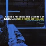 J Rizzle's Essence of.... Madlib's Shades of Blue