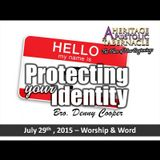 7-29-15 Protecting Your Identity - Youth Pastor Denny Cooper
