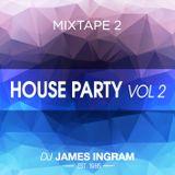 Mixtape 2 - HOUSE PARTY Vol 2