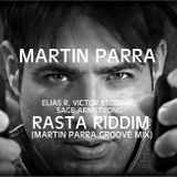 Elias R, Victor Escobar, Sage Armstrong - Rasta Riddim (Martin Parra Groove Mix)