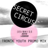 Tronik Youth Secret Circus Promo Mix