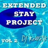 Extended Stay Project vol 2 w DJ KeMeTiK