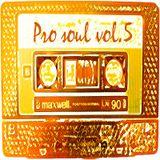 Pro Soul Vol.5