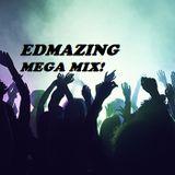 EDMazing: MEGA MIX!