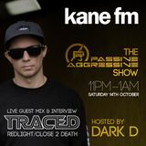 KaneFM - The Passive Aggressive Show - Traced and Dark D Guest Mix 14-10-2017