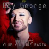 Boy George Presents...Club Culture Radio #001