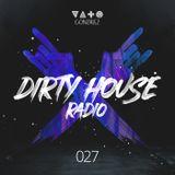 Dirty House Radio #027