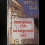 TAPE 1 B FERGUS-UPRISING GOLD PT 1 17 6 06