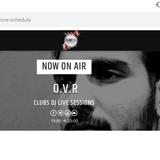 Clubs Dj Live Radioshow October Session 021 - O.V.R