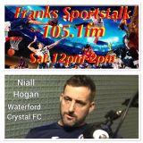 Franks sportstalk Niall Hogan Waterford Crystal FC